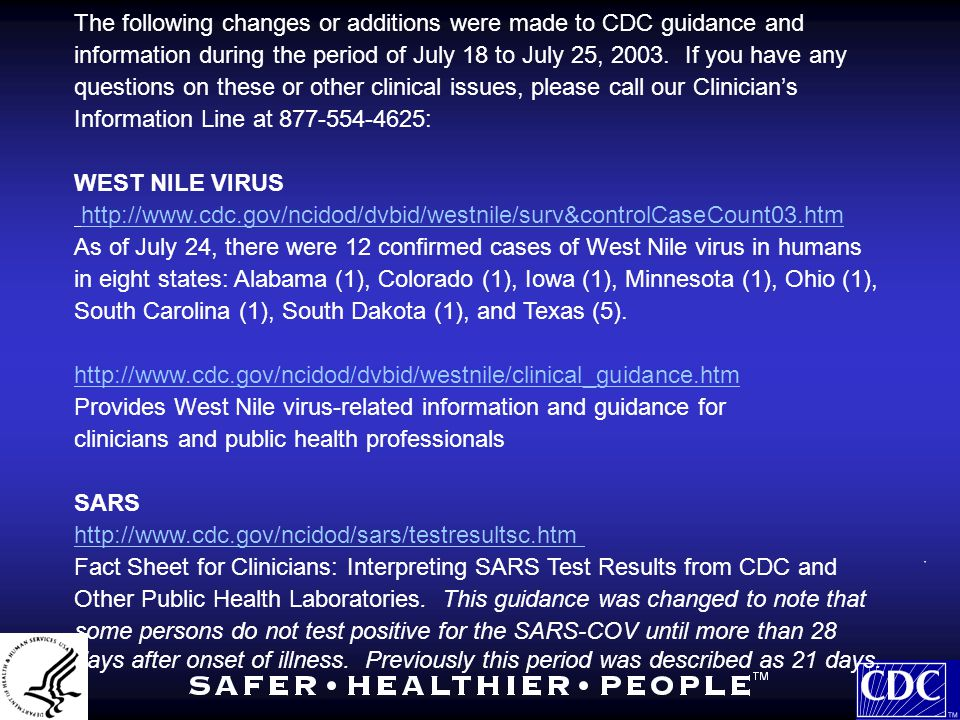 The following changes or additions were made to CDC guidance and information during the period of July 18 to July 25, 2003.