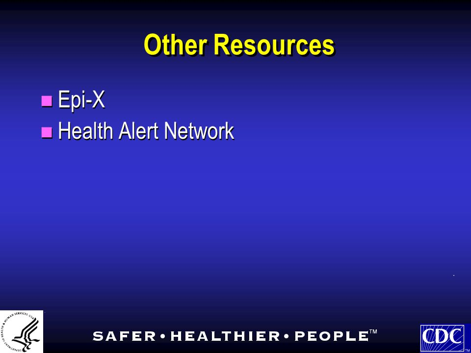 Other Resources Epi-X Health Alert Network Epi-X Health Alert Network