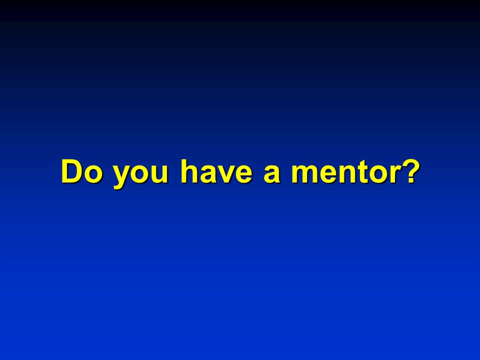 Do you have a mentor