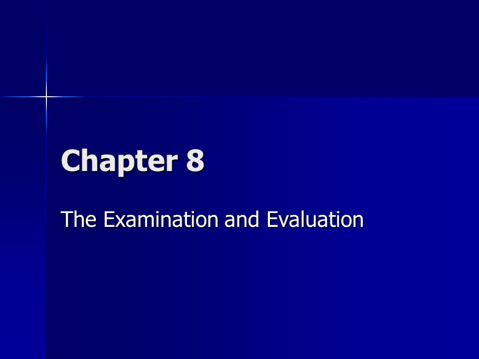 Chapter 8 The Examination and Evaluation