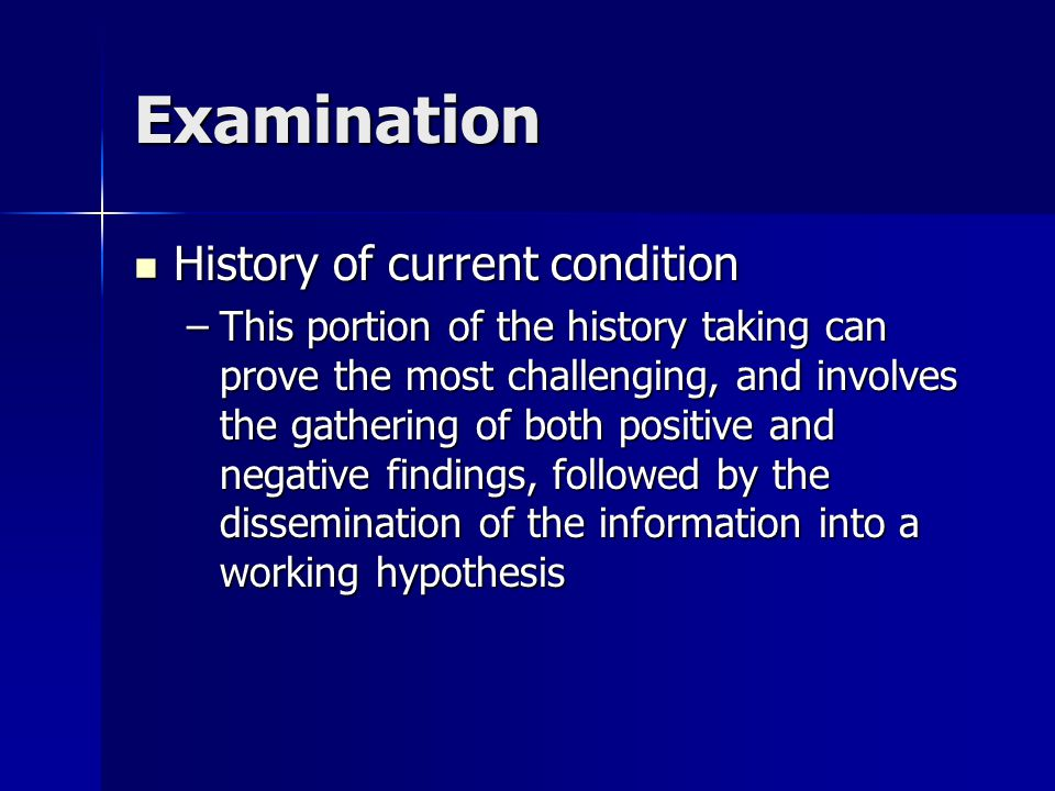Examination Systems review Systems review –The systems review is the part of the examination that identifies possible health problems that require consultation with, or referral to, another health care provider