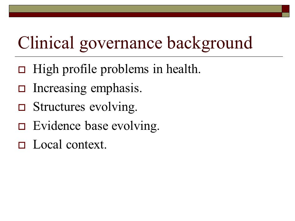 My project: further aims  Better understanding of evidence around governance.