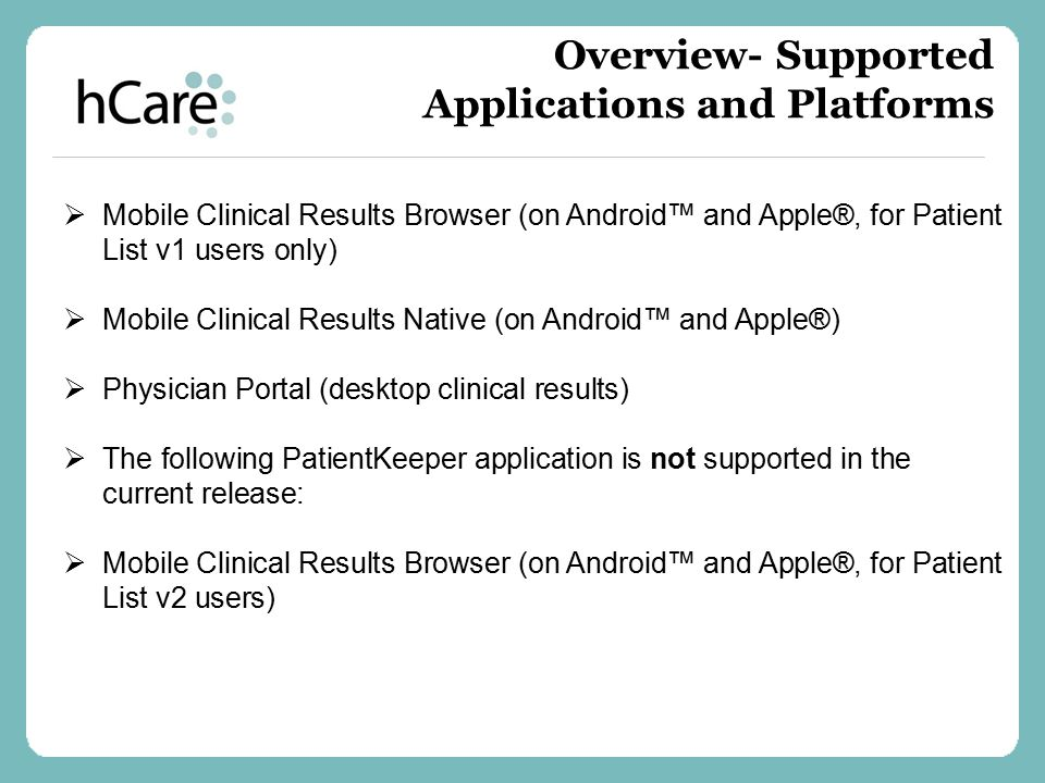  Mobile Clinical Results Browser (on Android™ and Apple®, for Patient List v1 users only)  Mobile Clinical Results Native (on Android™ and Apple®) 