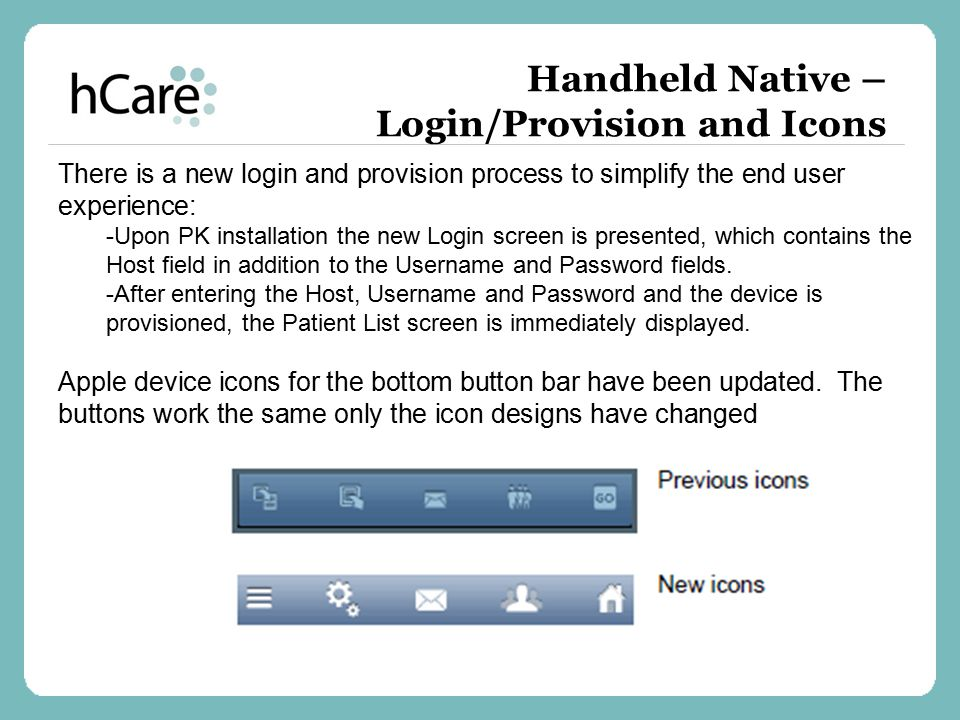 There is a new login and provision process to simplify the end user experience: -Upon PK installation the new Login screen is presented, which contain