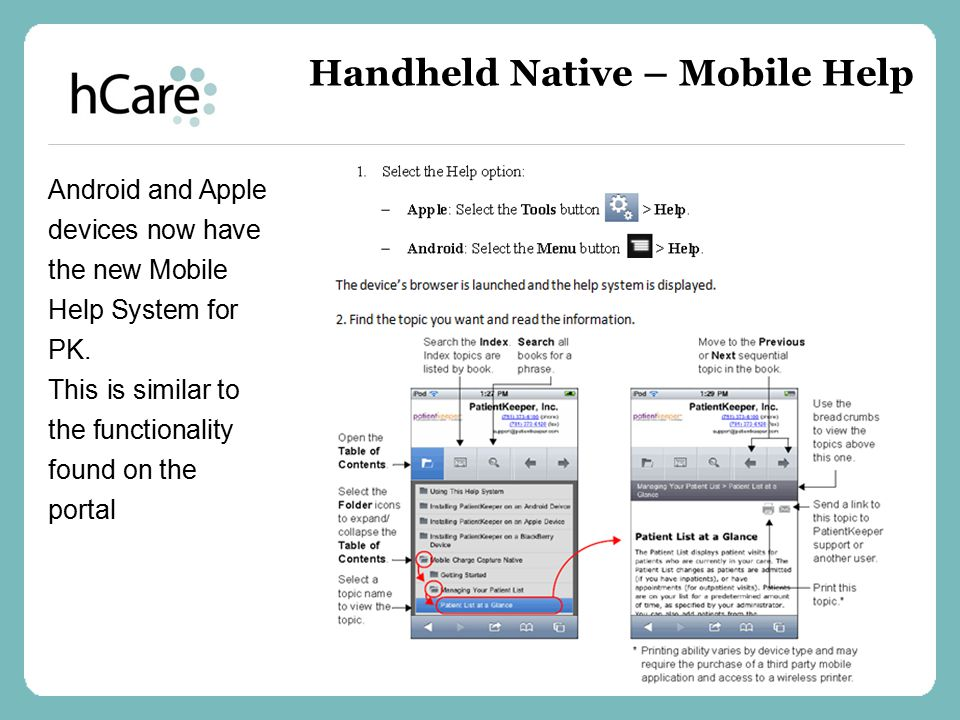 Android and Apple devices now have the new Mobile Help System for PK. This is similar to the functionality found on the portal Handheld Native – Mobil