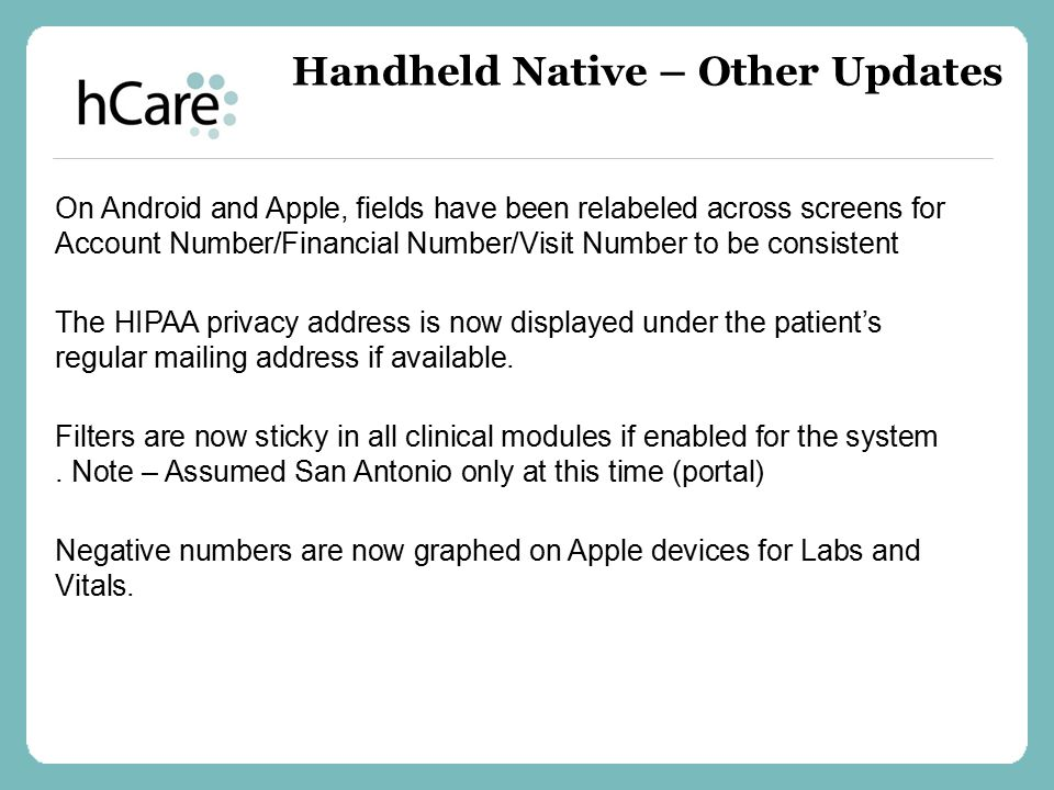 On Android and Apple, fields have been relabeled across screens for Account Number/Financial Number/Visit Number to be consistent The HIPAA privacy ad