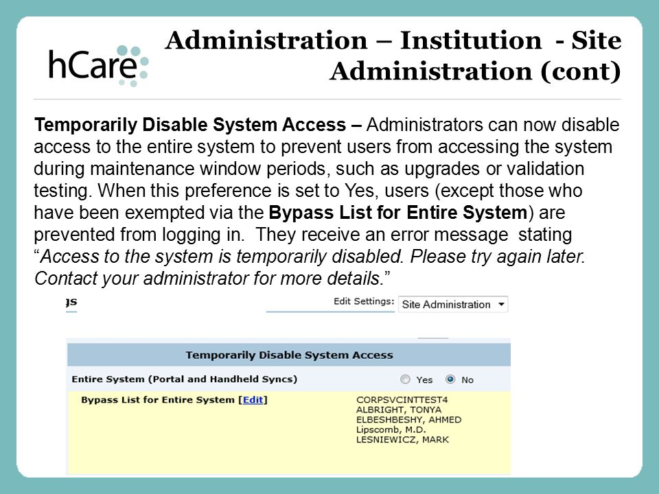 Temporarily Disable System Access – Administrators can now disable access to the entire system to prevent users from accessing the system during maint