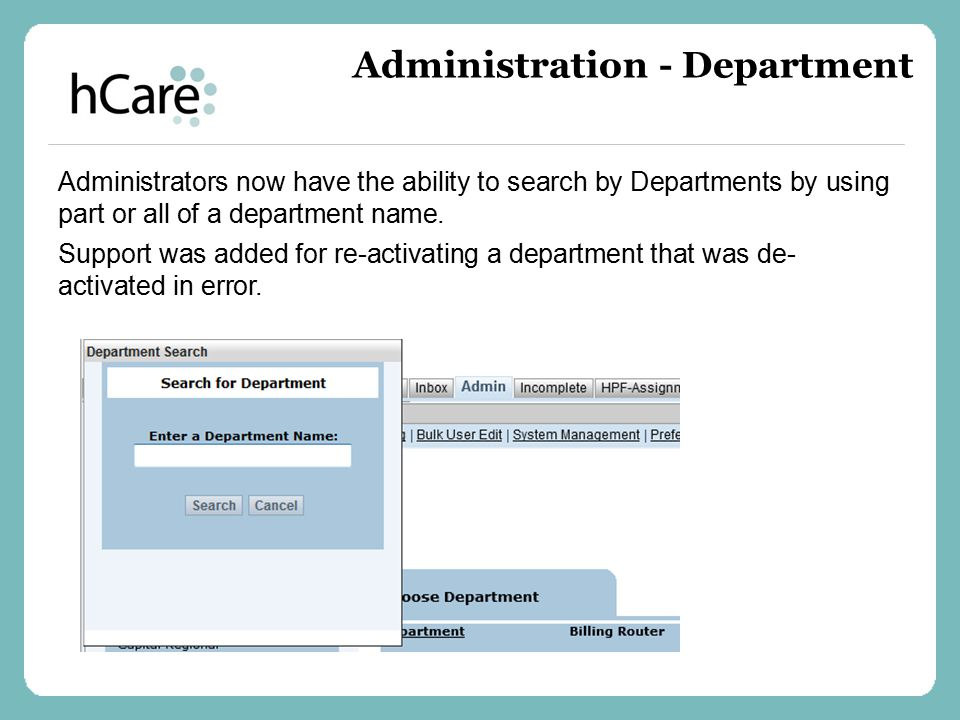 Administrators now have the ability to search by Departments by using part or all of a department name. Support was added for re-activating a departme