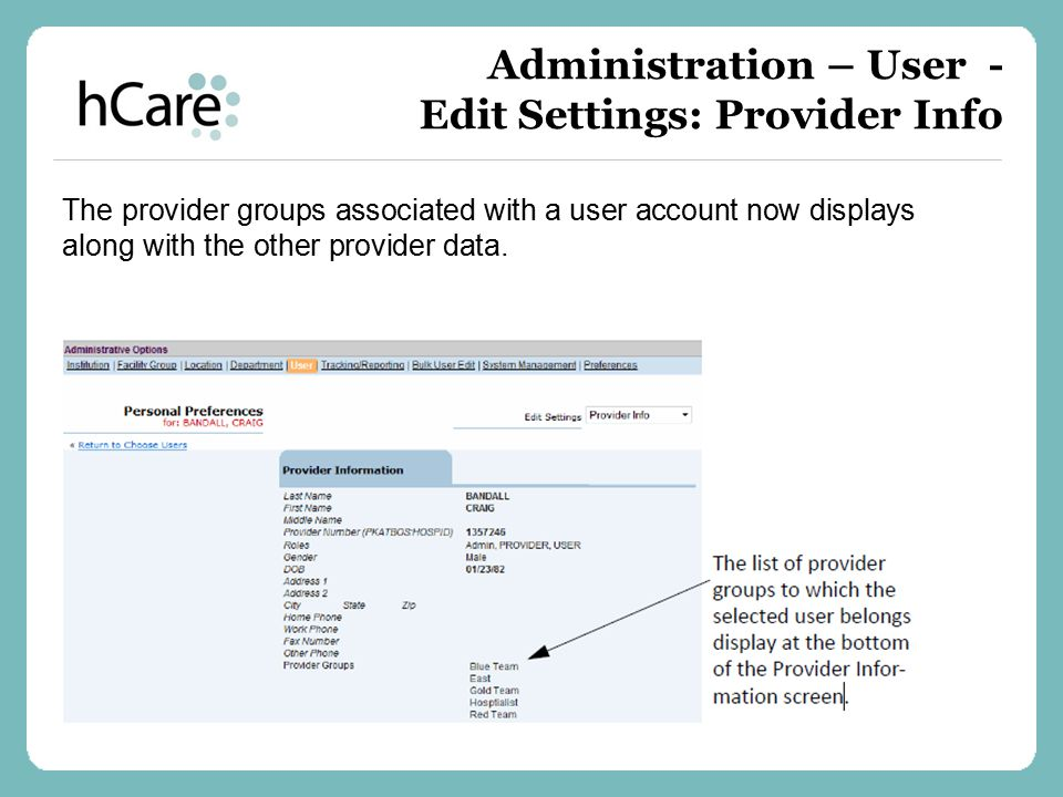 The provider groups associated with a user account now displays along with the other provider data. Administration – User - Edit Settings: Provider In
