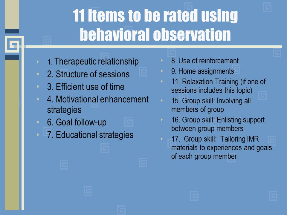11 Items to be rated using behavioral observation 1.