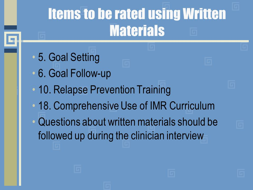 Items to be rated using Written Materials 5. Goal Setting 6.