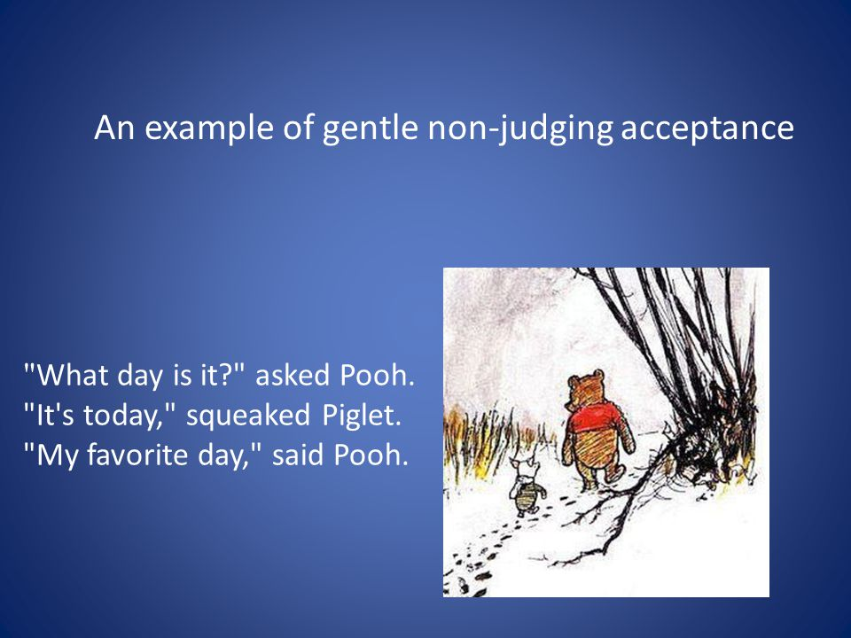 What day is it? asked Pooh. It s today, squeaked Piglet.