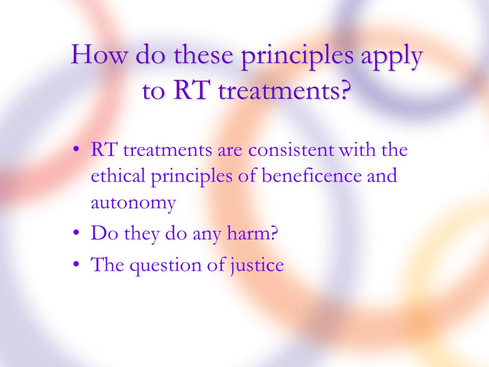 How do these principles apply to RT treatments.