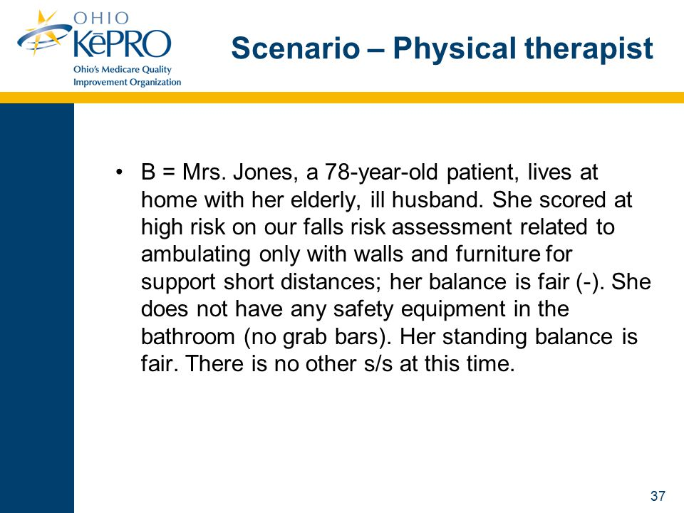 37 Scenario – Physical therapist B = Mrs.