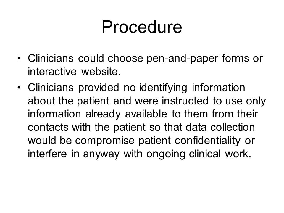 Procedure Clinicians could choose pen-and-paper forms or interactive website. Clinicians provided no identifying information about the patient and wer