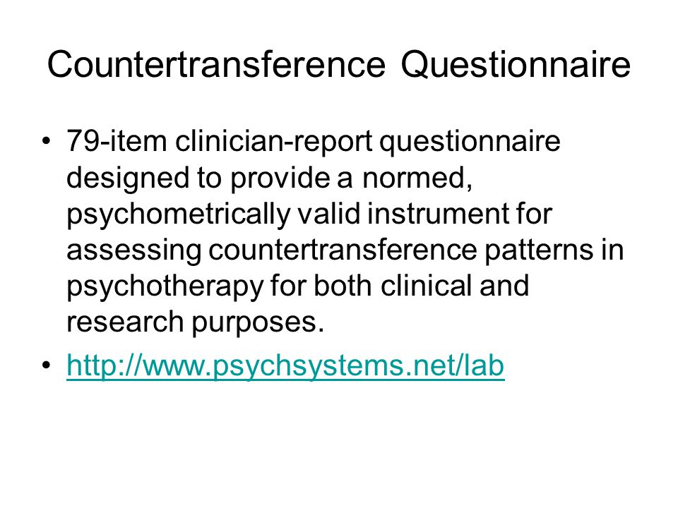 79-item clinician-report questionnaire designed to provide a normed, psychometrically valid instrument for assessing countertransference patterns in p