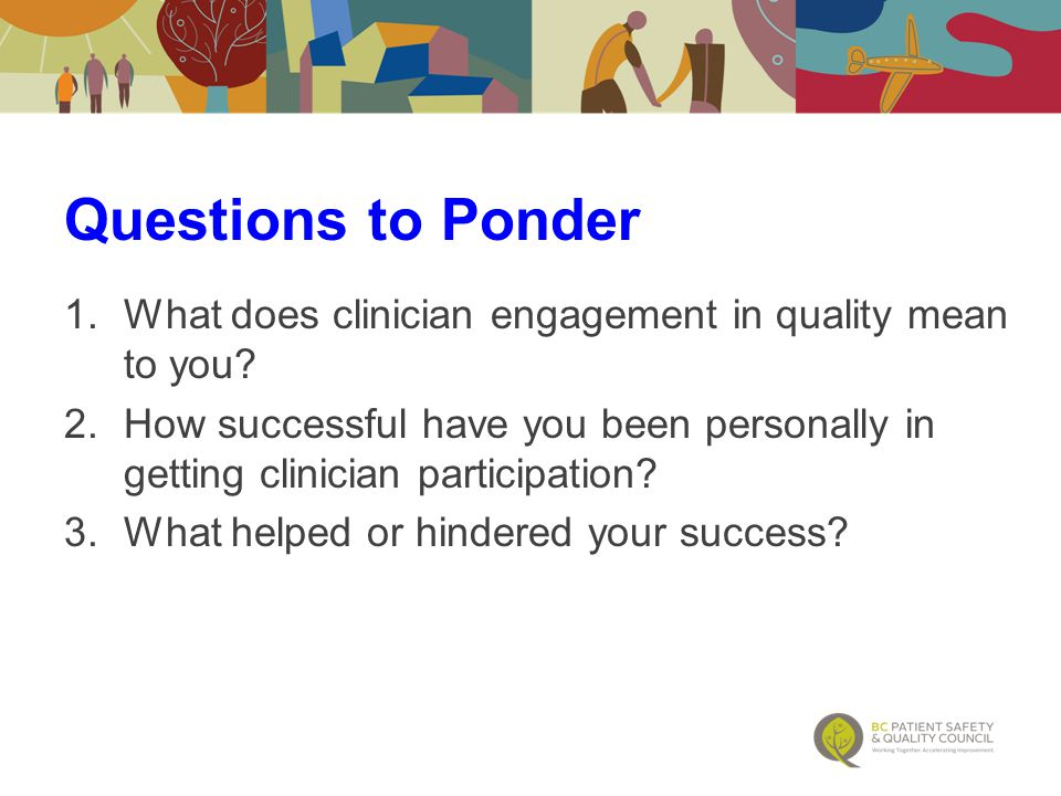 1.What does clinician engagement in quality mean to you.