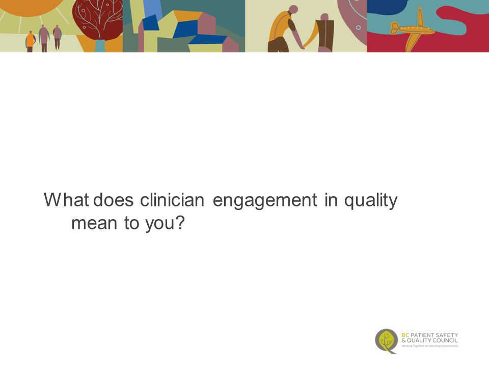 What does clinician engagement in quality mean to you