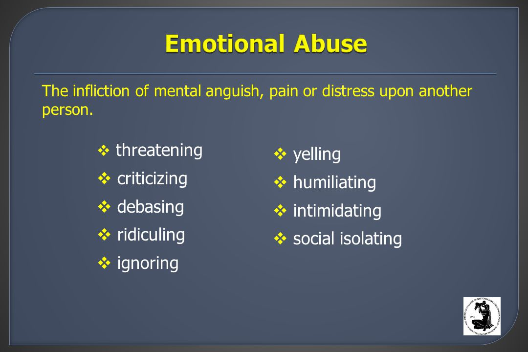 The infliction of mental anguish, pain or distress upon another person.