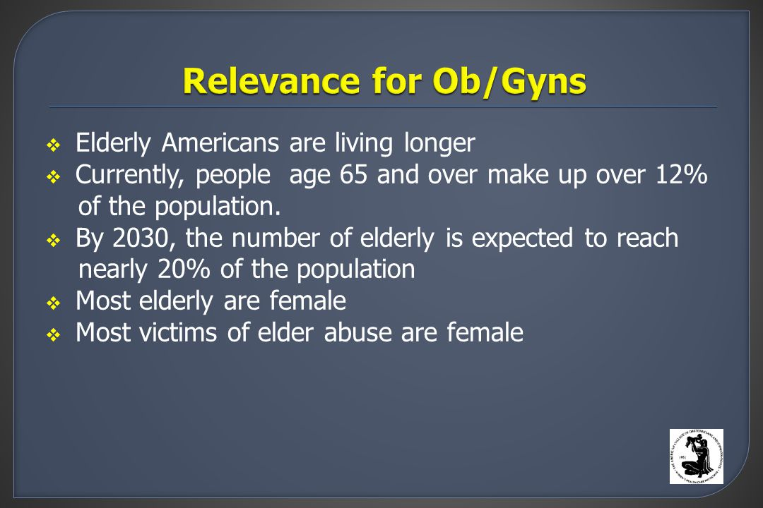  Elderly Americans are living longer  Currently, people age 65 and over make up over 12% of the population.