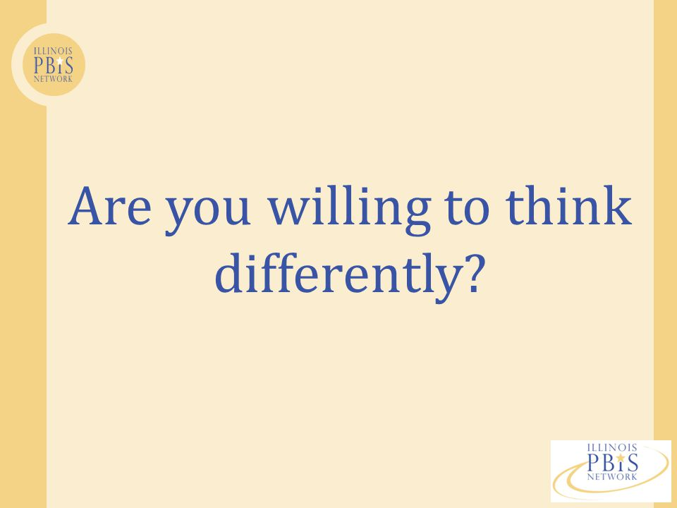 Are you willing to think differently
