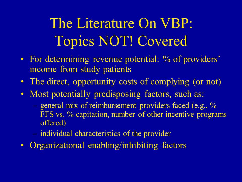 The Literature On VBP: Topics NOT.