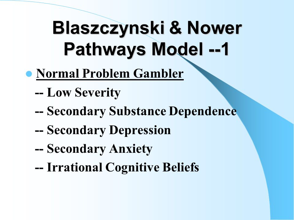 Alex Blaszczynski's research (1980s to the 2000s) PG & Imaginal Desensitization PG & Controlled Gambling PG & Impulsivity PG & ASPD PG & Criminal Behavior PG & Sensation Seeking PG & Anxiety and Depression PG & Documented Suicides His critiques of the Medical Model His model of the etiology of pathological gambling