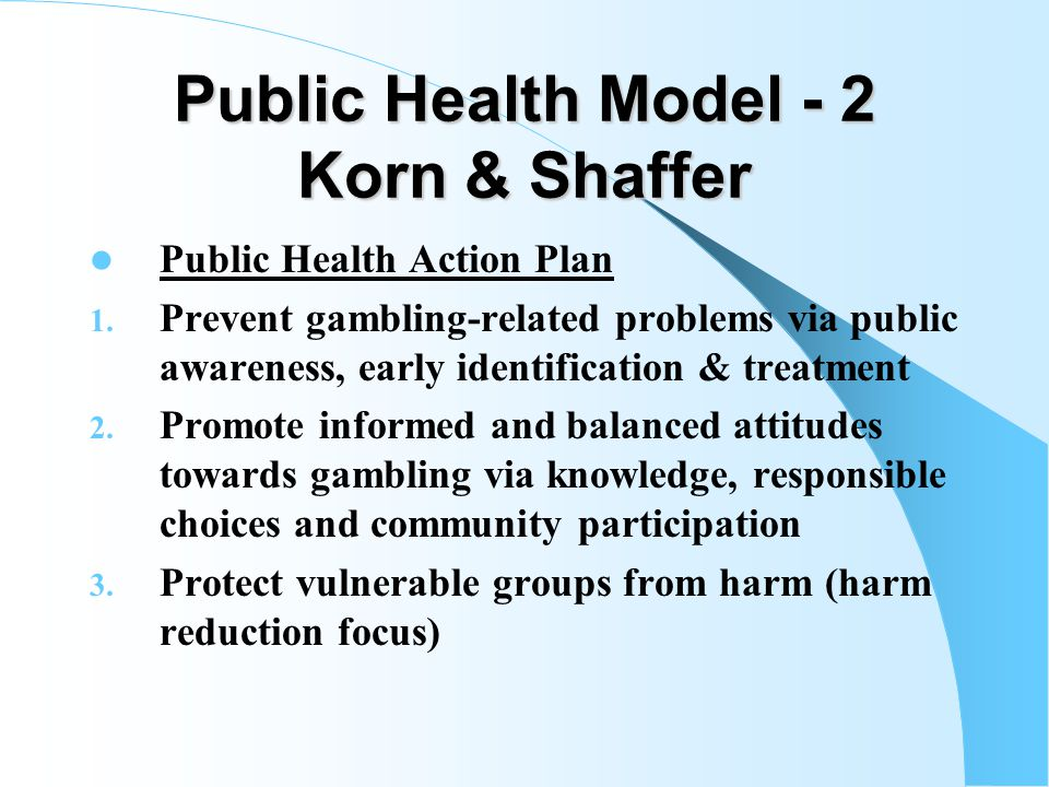 Levels of Gambling No Gambling Gambling w/ No Adverse Consequences Gambling w/ Some Adverse Consequences Gambling w/ Severe Adverse Consequences Continuum of Problems Healthy GamblingUnhealthy Gambling In Treatment