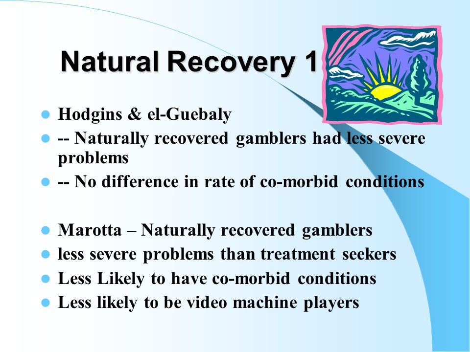 Pathways to Recovery 2 Hypothesis 2 – Problems with the Measures Used Hypothesis 3 – Denial (not willing to acknowledge current problem) – there is some support for this Hypothesis 4 – Natural Recovery – some support for this