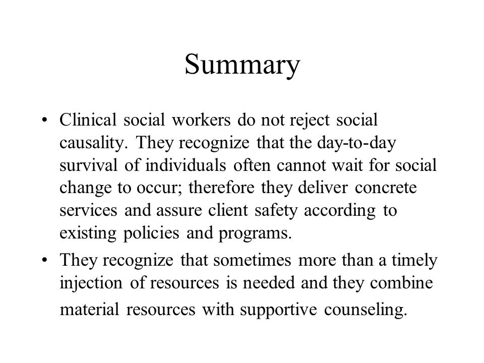 Summary Clinical social workers do not reject social causality.