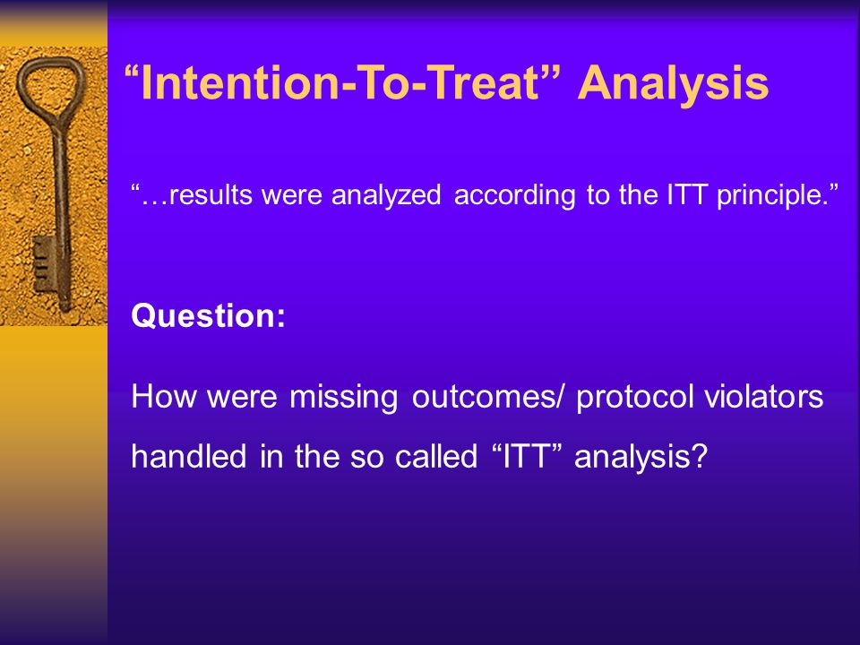 """Intention-To-Treat"" Analysis ""…results were analyzed according to the ITT principle."" Question: How were missing outcomes/ protocol violators handled"