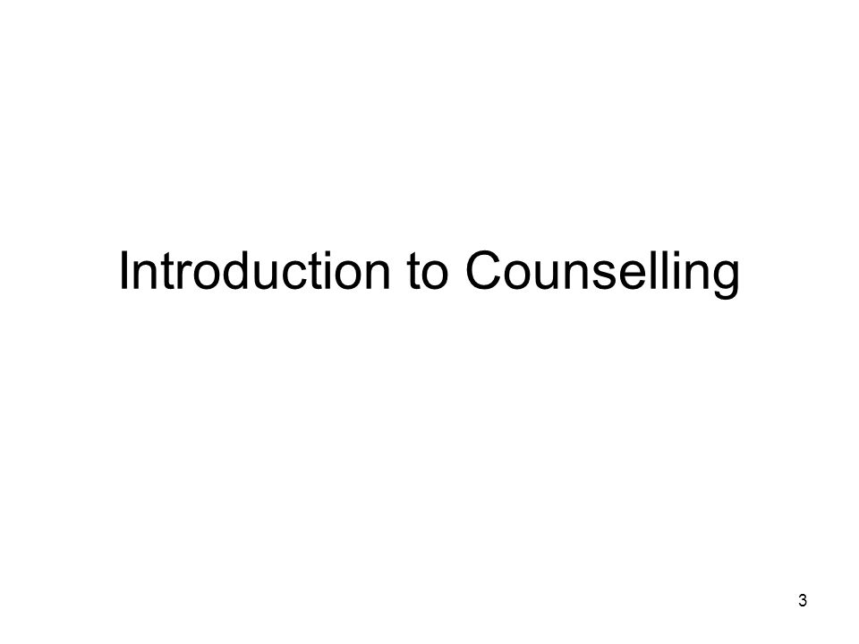 Introduction to Counselling 3