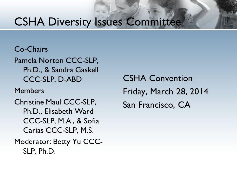 Co-Chairs Pamela Norton CCC-SLP, Ph.D., & Sandra Gaskell CCC-SLP, D-ABD Members Christine Maul CCC-SLP, Ph.D., Elisabeth Ward CCC-SLP, M.A., & Sofia C
