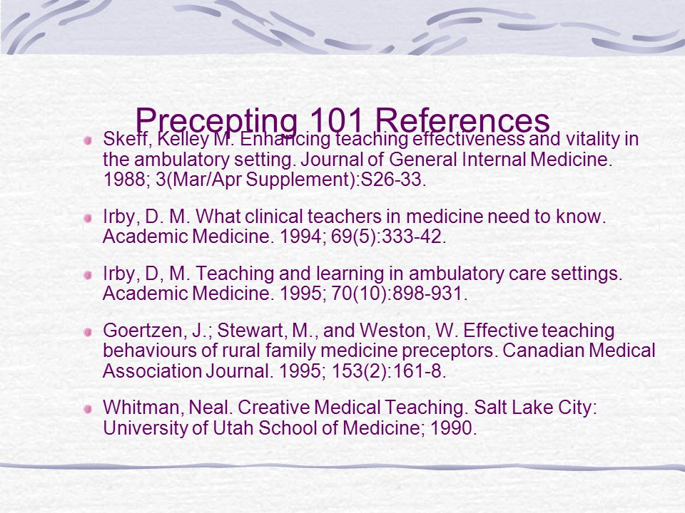 Precepting 101 References Skeff, Kelley M.