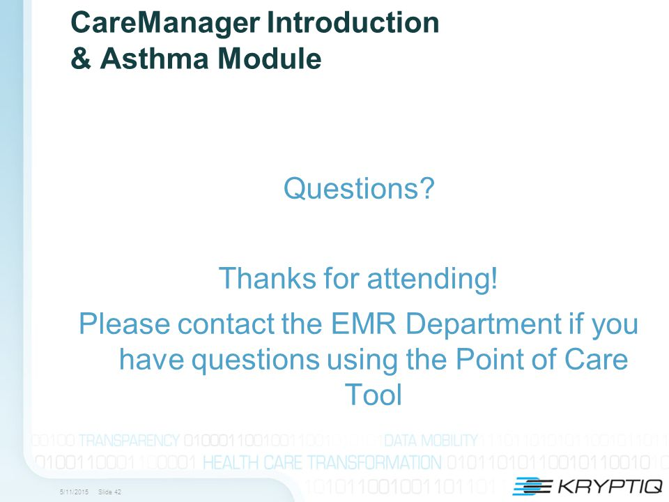 5/11/2015 Slide 42 CareManager Introduction & Asthma Module Questions.
