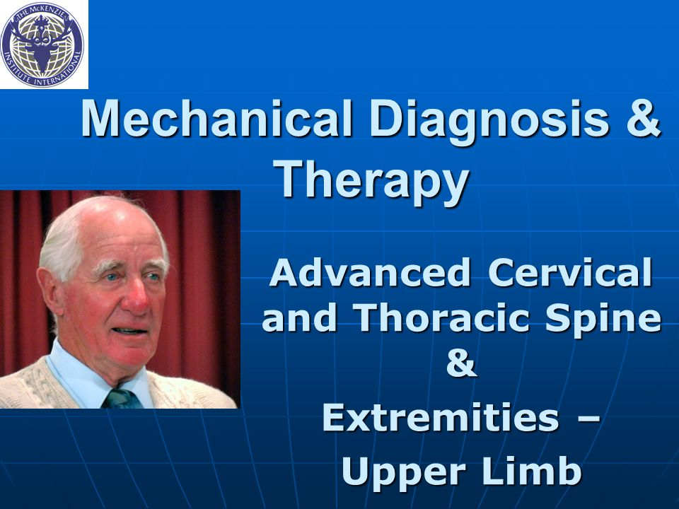 Mechanical Diagnosis & Therapy Advanced Cervical and Thoracic Spine & Extremities – Upper Limb