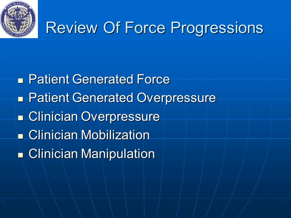 Review Of Force Progressions Review Of Force Progressions Patient Generated Force Patient Generated Force Patient Generated Overpressure Patient Gener