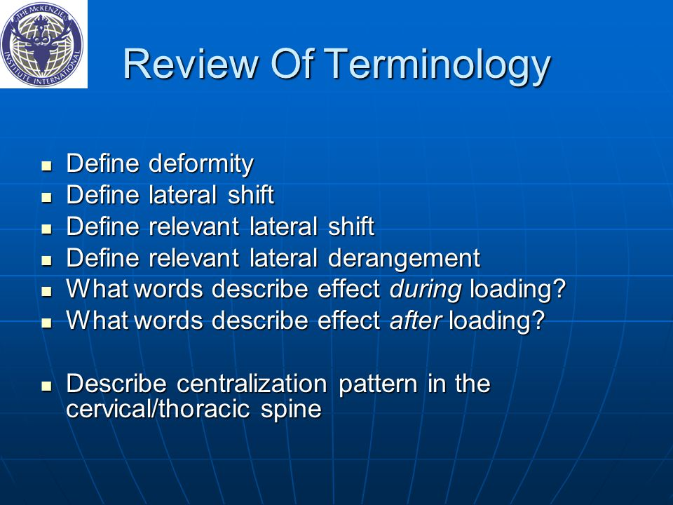 Review Of Terminology Define deformity Define deformity Define lateral shift Define lateral shift Define relevant lateral shift Define relevant lateral shift Define relevant lateral derangement Define relevant lateral derangement What words describe effect during loading.