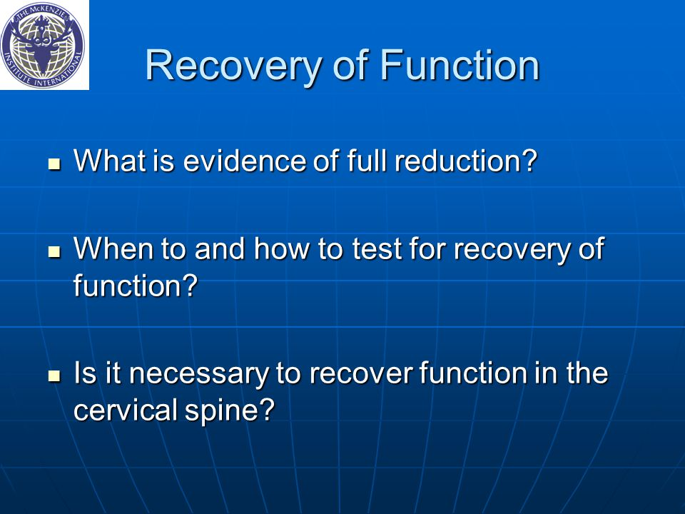 Recovery of Function What is evidence of full reduction.