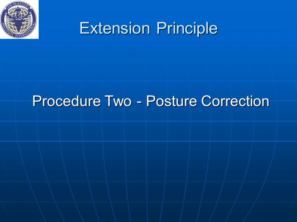 Extension Principle Procedure Two ‑ Posture Correction Procedure Two ‑ Posture Correction