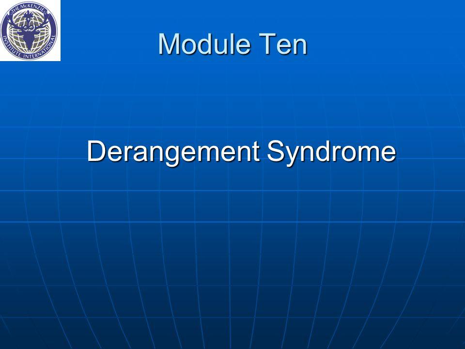 Module Ten Derangement Syndrome