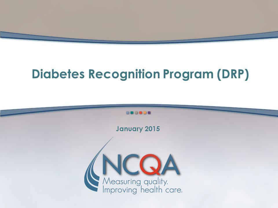 Diabetes Recognition Program (DRP) January 2015