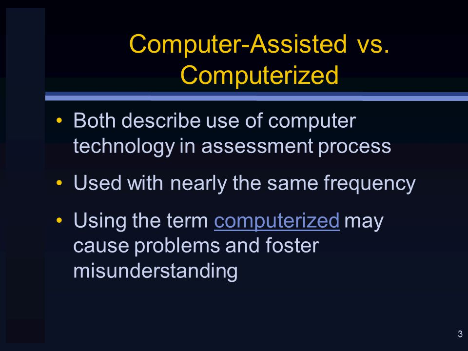 3 Computer-Assisted vs.