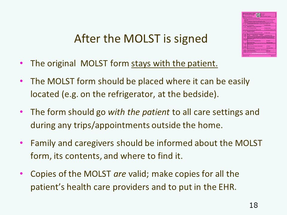 After the MOLST is signed The original MOLST form stays with the patient.