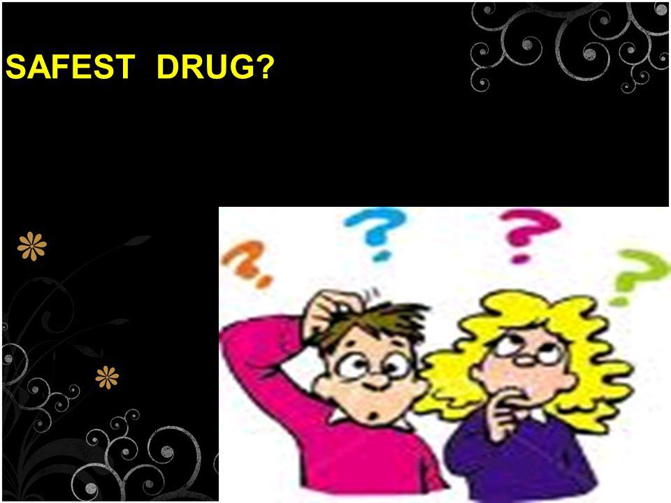 5 SAFEST DRUG?