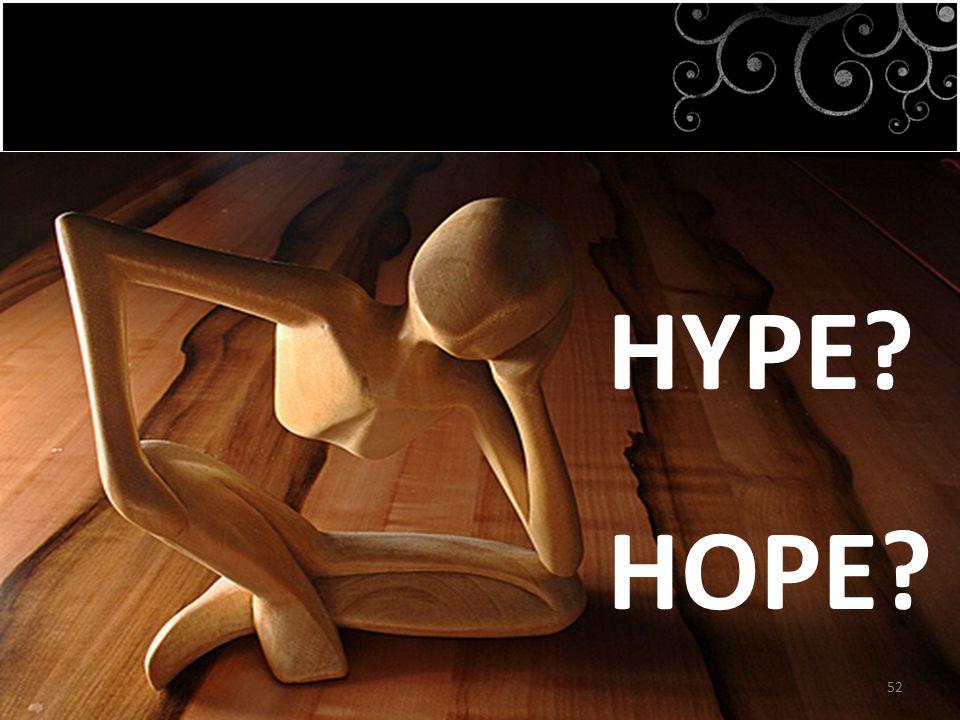 HYPE? HOPE? 52