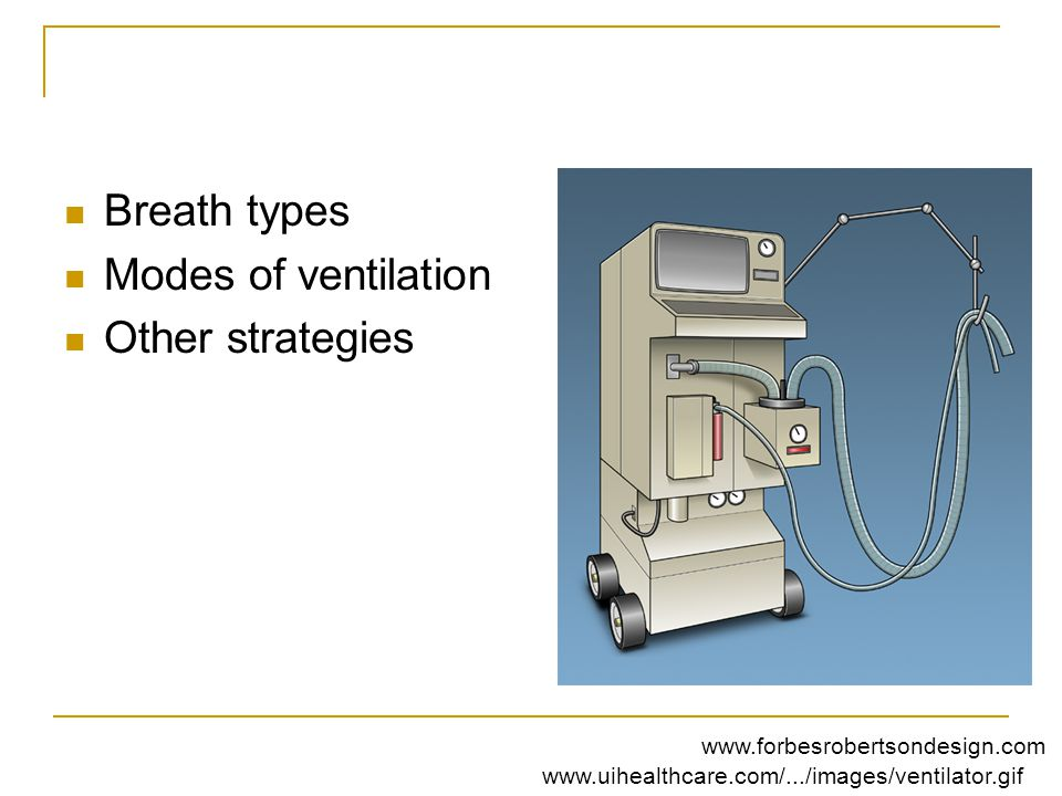 High-Frequency Oscillatory Ventilation (HFOV or HFV) Also based on Open Lung Concept: keeping the lung inflated for extended period of time to maximize alveolar recruitment HFV uses very high breathing frequencies (120- 900 breaths/min) coupled with very small tidal volumes (<1 mL/kg) to provide gas exchange in the lungs supplied by either jets or oscillators.