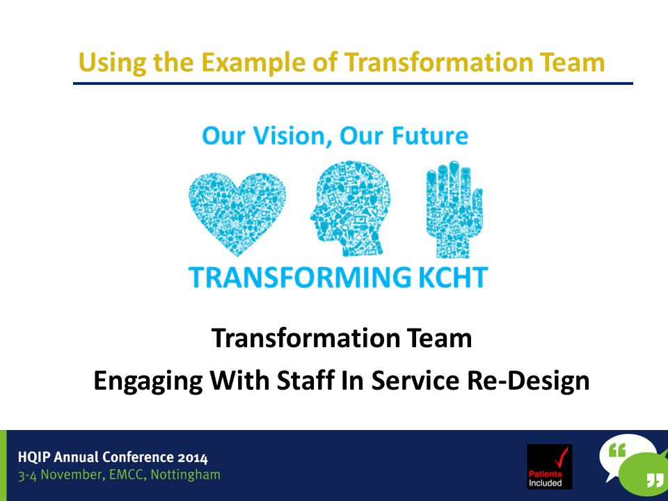 Using the Example of Transformation Team Transformation Team Engaging With Staff In Service Re-Design