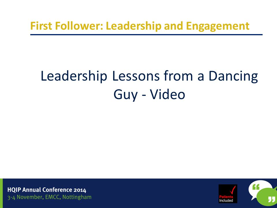First Follower: Leadership and Engagement Leadership Lessons from a Dancing Guy - Video