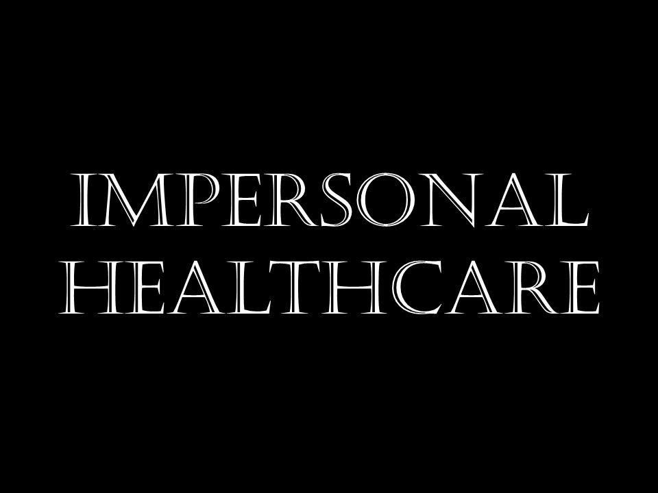Personalized Healthcare Impersonal Healthcare